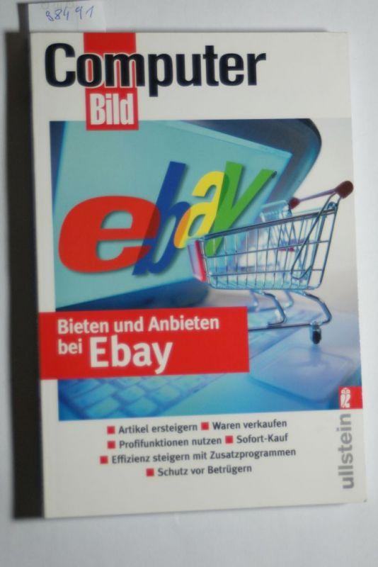 , ComputerBild: Bieten und Anbieten bei Ebay: Objekte ersteigern, Versteigern und Verkaufen, Neue Regeln beim Sofort-Kauf, Schutz vor Betrügern, Profilfunktionen nutzen, Effizienz steigern mit Zusatzprogrammen