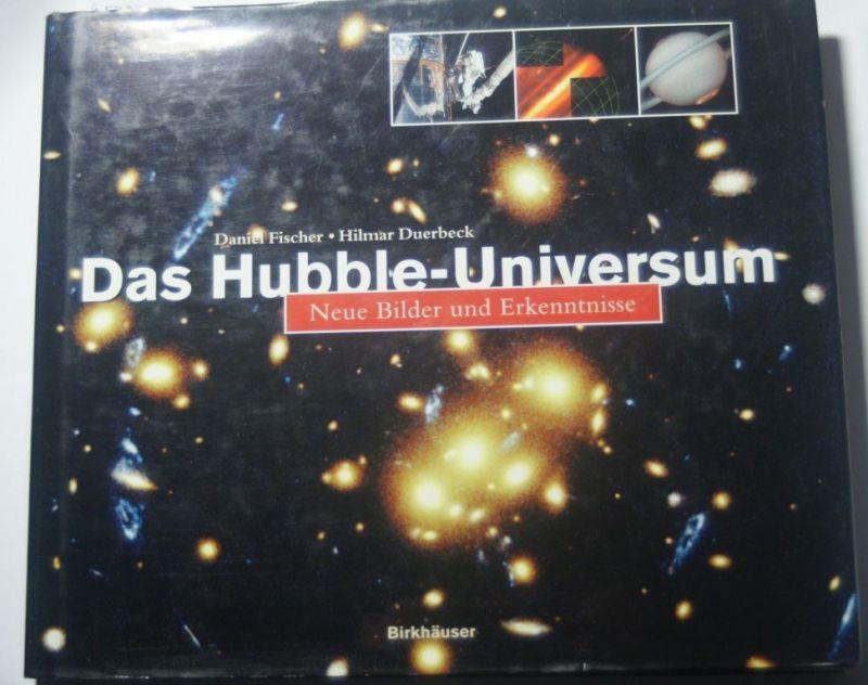 Fischer, Daniel und Hilmar Duerbeck: Das Hubble-Universum: Neue Bilder und Erkenntnisse