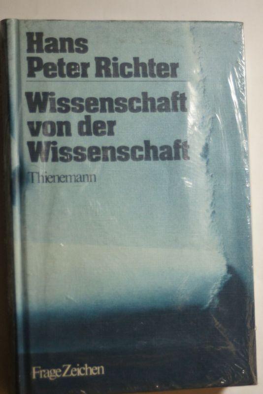 Richter, Hans Peter: Wissenschaft von der Wissenschaft. Auf der Suche nach der besseren Erklärung