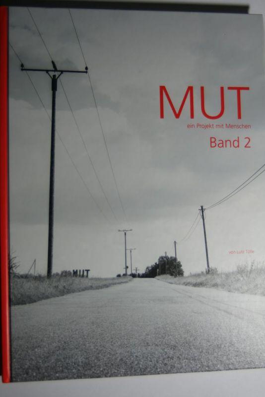 Lutz, Tölle: MUT - Ein Projekt mit Menschen - Band 2 | Mutige Menschen sind Vorbilder