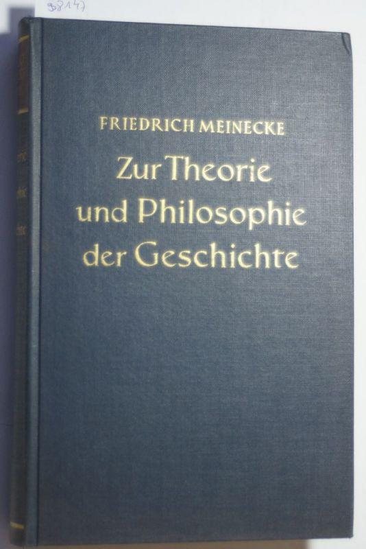 Kessel, Eberhard: Friedrich Meinecke: Werke: Zur Theorie und ...