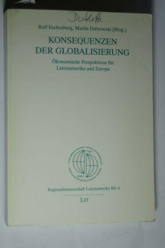 Rolf Eschenburfg und Martin Dabrowski: Konsequenzen der Globalisierung. Ökonomische Perspektiven für Lateinamerika und Europa
