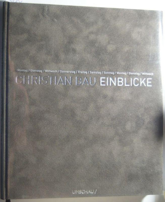 Bau, Christian: Christian Bau - Einblicke