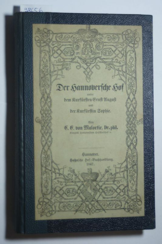 Malortie, C. Ernst: Der Hannoversche Hof Unter Dem Kurfursten Ernst August Und Der Kurfurstin Sophie