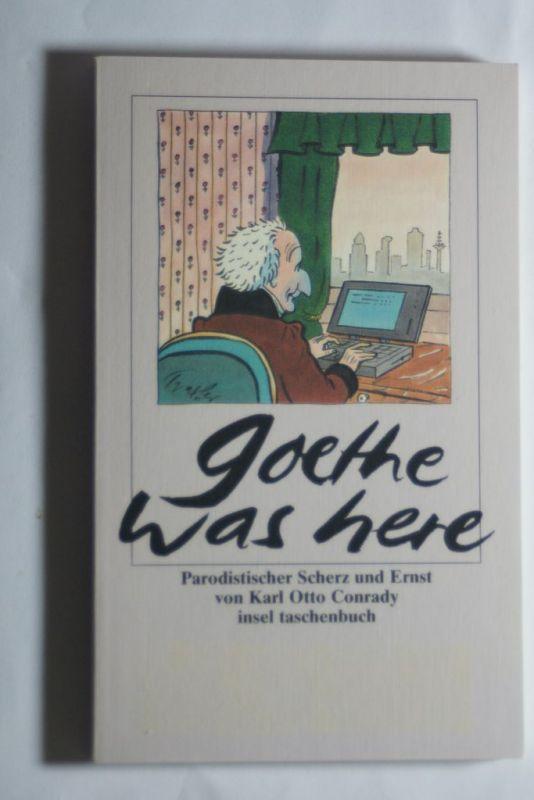 Conrady, Karl Otto: Goethe was here