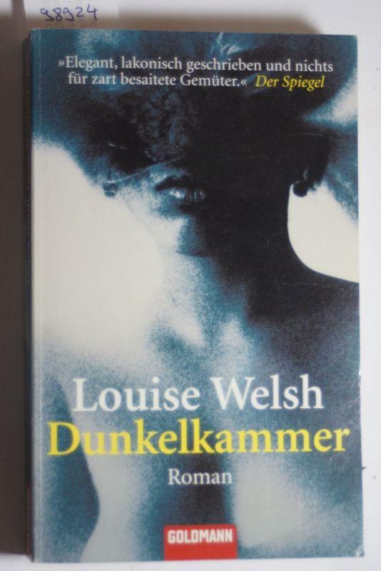 Welsh, Louise: Dunkelkammer: Roman