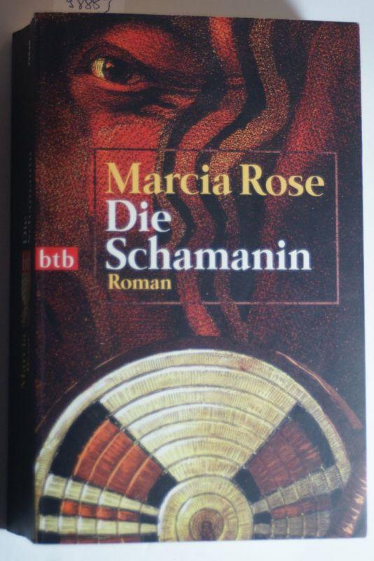 Marcia, Rose: Die Schamanin: Roman