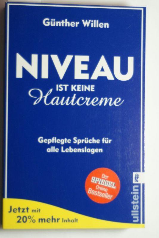 Willen, Günther: Niveau ist keine Hautcreme: Gepflegte Sprüche für alle Lebenslagen