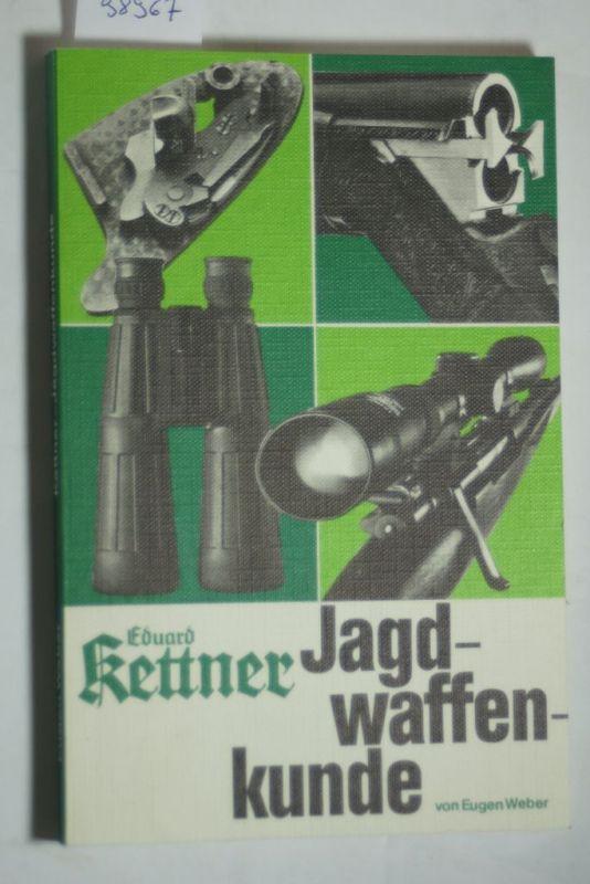 Weber, Eugen: Jagdwaffenkunde - Fa. E. Kettner