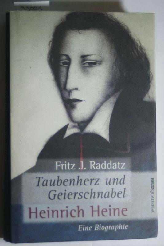 RADDATZ, Fritz J.: Taubenherz und Geierschnabel, Heinrich Heine