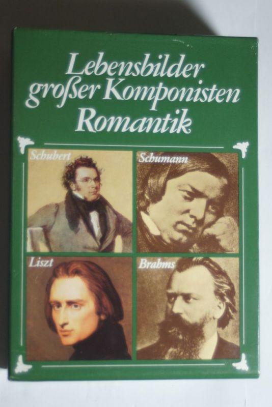 , unbekannt: Lebensbilder großer Komponisten - Romantik - Johannes Brahms, Robert Schumann, Franz Liszt, Franz Schubert