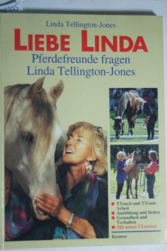 Tellington-Jones, Linda und Linda Tellington- Jones: Liebe Linda