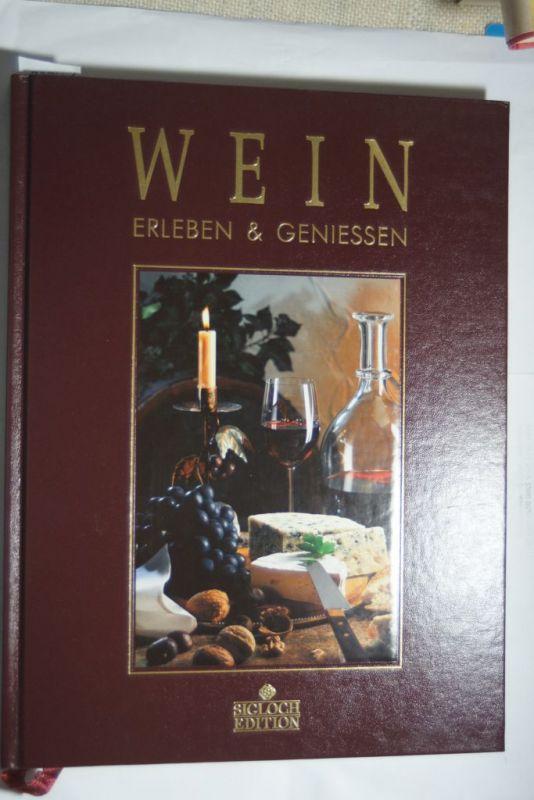 Rolf, Kriesi und Osterwalder Peter: Wein - Erleben und Geniessen