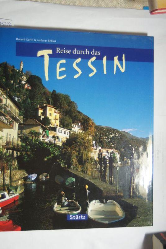 Gerth, Roland und Andreas Bellasi: Reise durch das Tessin