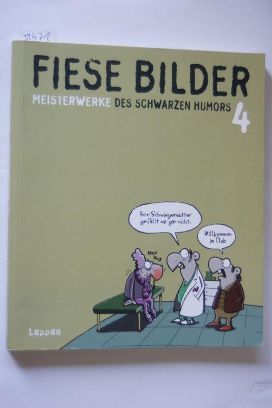 Wolfgang, Kleinert und Schwalm Dieter: Fiese Bilder 4