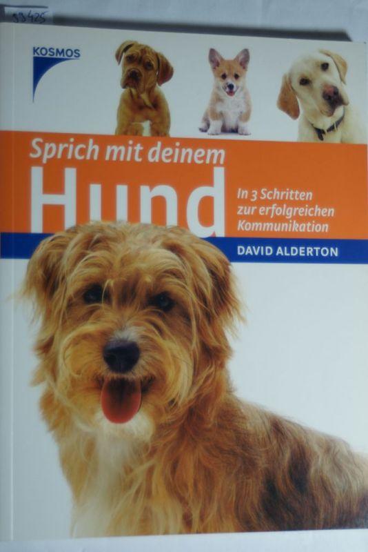 Alderton, David: Sprich mit deinem Hund: In 3 Schritten zur erfolgreichen Kommunikation