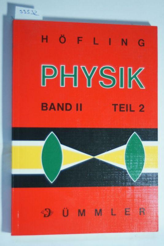 Oskar, Höfling: Höfling, Oskar, Bd.2/2 : Elektrizität, Magnetismus, Optik, Relativitätstheorie