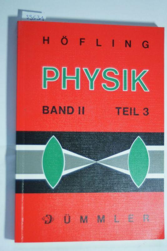 Oskar, Höfling: Physik. Band 2 Teil 3 Quanten und Atome