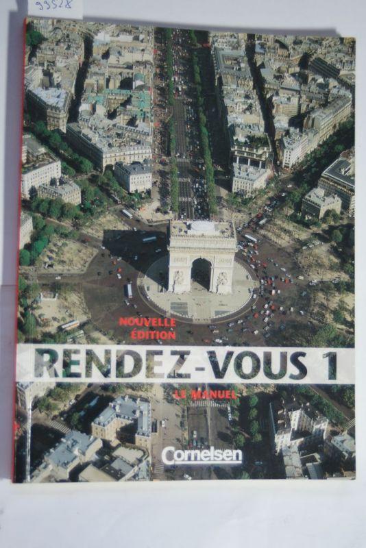 Sommet, Pierre und Dr. Armin Volkmar Wernsing: Rendez-vous - Nouvelle édition: Rendez-vous, Nouvelle Edition, Tl.1, Le Manuel, m. Vocabulaire