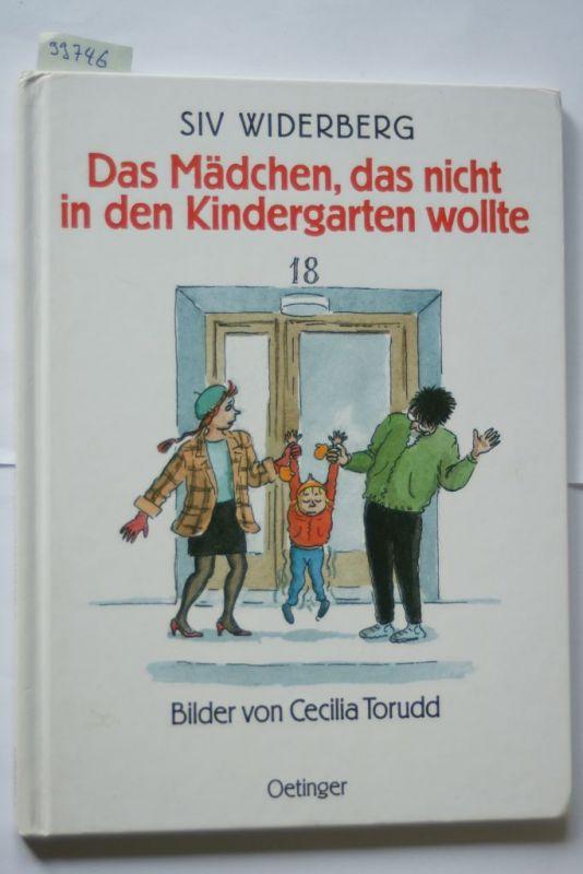 Siv, Widerberg und Torudd Cecilia: Das Mädchen, das nicht in den Kindergarten wollte