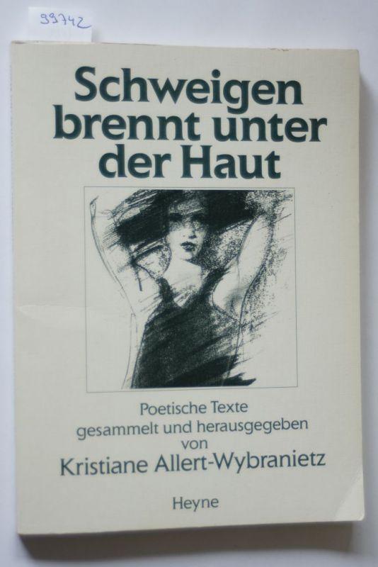 Allert-Wybranietz, Kristiane und Kristiane Allert- Wybranietz: Schweigen brennt unter der Haut