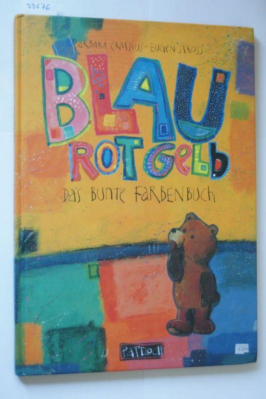 Cratzius Barbara Und Eugen Stross Blau Rot Gelb Das Bunte Farbenbuch