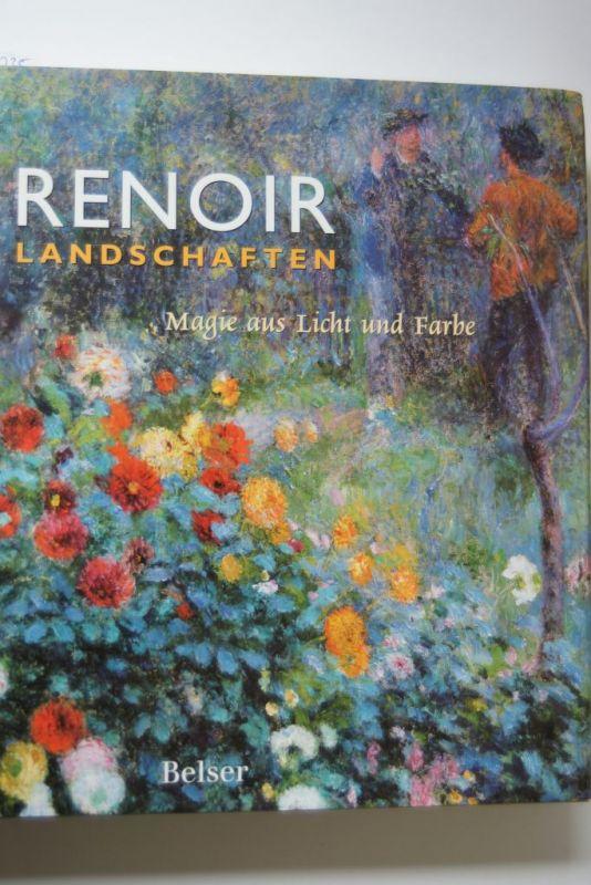 Bailey, Colin B, John House und Simon Kelly: Renoir Landschaften: Magie aus Licht und Farbe