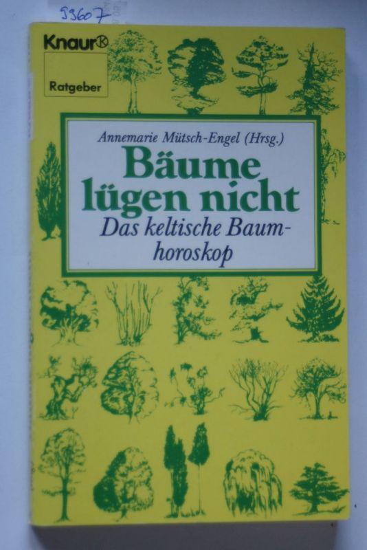 Annemarie, Mütsch-Engel: Bäume lügen nicht. Das keltische Baumhoroskop. ( Ratgeber).