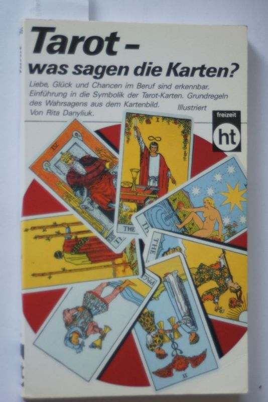 Danyliuk, Rita: Tarot. Was sagen die Karten?
