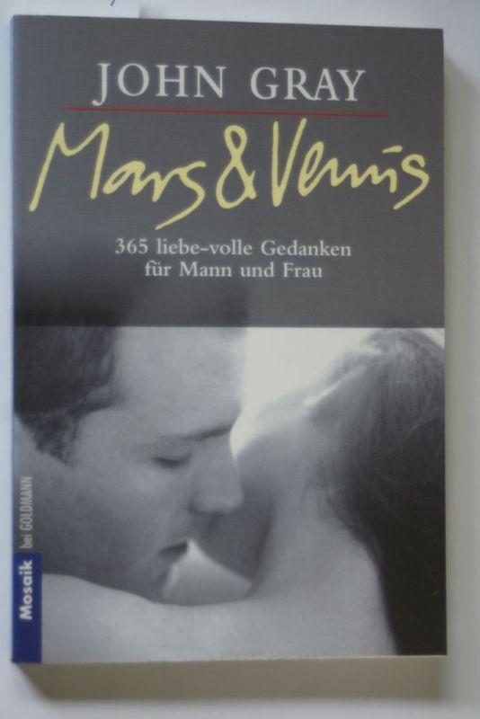 Gray, John: Mars & Venus. 365 liebe-volle Gedanken für Mann und Frau.