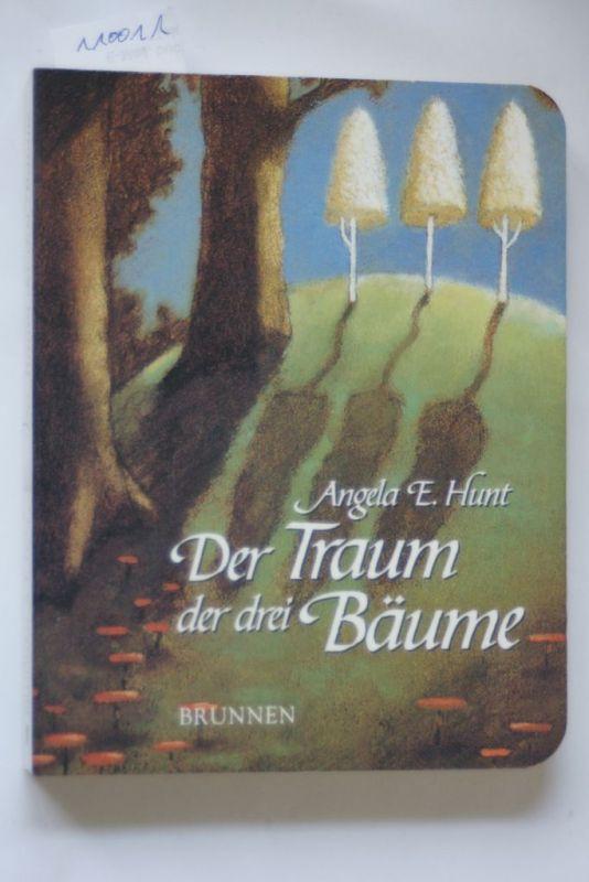 Angela, Elwell Hunt und Jonke Tim: Der Traum der drei Bäume: Nach einer alten Erzählung