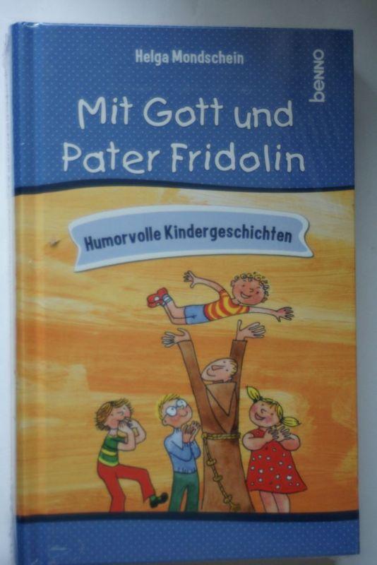 Mondschein, Helga: 2er Set: `Mit Gott und Pater Fridolin` und `Mit Pater Fridolin durch das Jahr`: Humorvolle Kindergeschichten