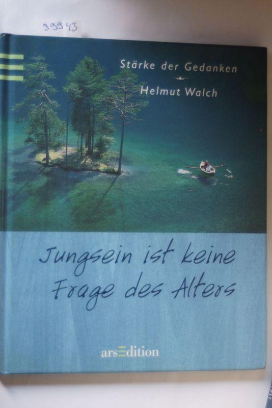 Walch, Helmut: Jung sein ist keine Frage des Alters