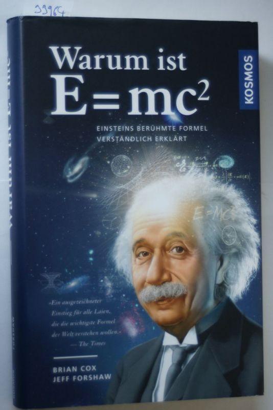 Cox, Brian und Jeff Forshaw: Warum ist E = mc²?: Einsteins berühmte Formel verständlich erklärt