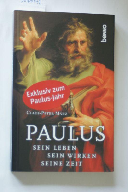 März, Claus P: Paulus: Sein Leben, sein Wirken, seine Zeit