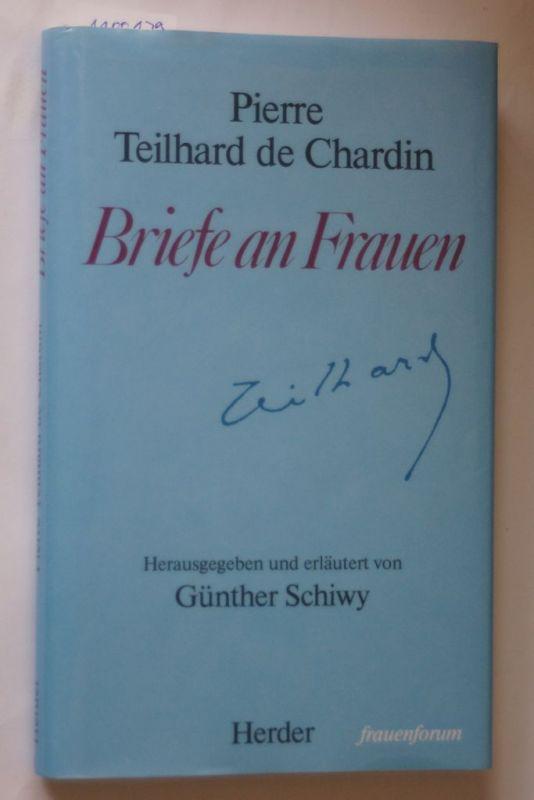 Teilhard, de Chardin Pierre und Pierre Teilhard de Chardin: Briefe an Frauen