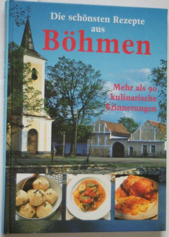 Froracek, Bohumil: Die schönsten Rezepte aus Böhmen