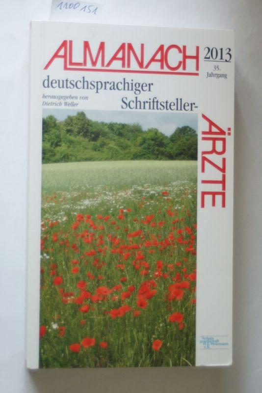 Weller, Dietrich: Almanach deutschsprachiger Schriftsteller-Ärzte 2013: Herausgegeben von Dietrich Weller