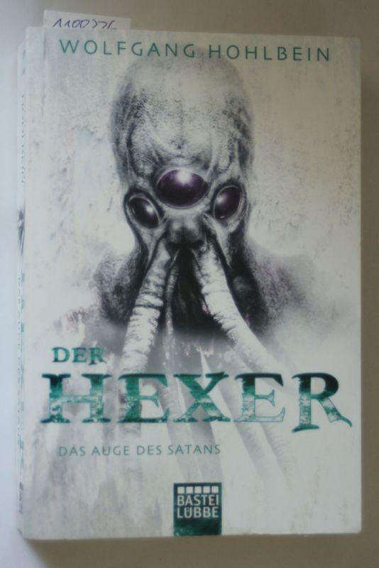 Hohlbein, Wolfgang: Das Auge des Satans: Ein Hexer-Roman. Der Hexer Band 5