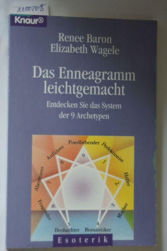 Renee, Baron und Wagele Elizabeth: Das Enneagramm leichtgemacht: Entdecken Sie das System der 9 Archetypen