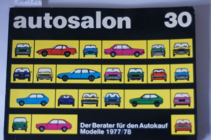 Autosalon in Buchform; Teil: 30. Jahresbd. 1977. 78.