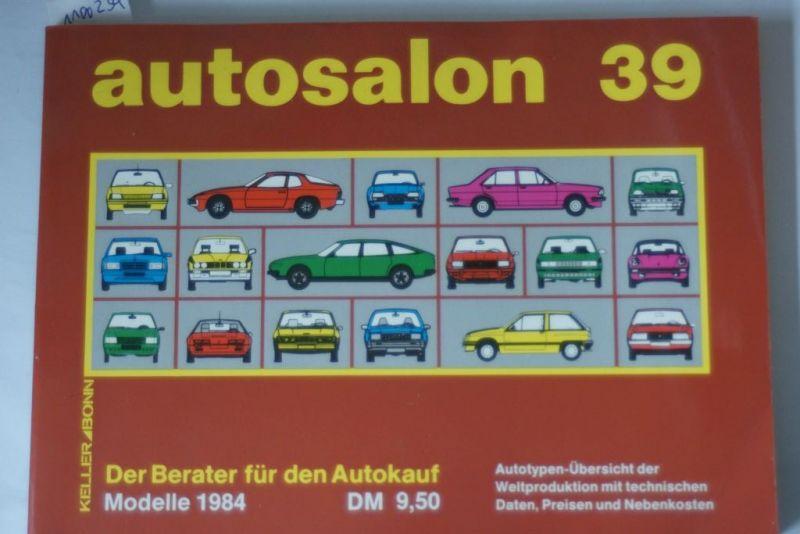 Moreno Axel: AUTOSALON in Buchform 1984 Nr 39 - Autoparade - Autotypen-Übersicht der Weltproduktion mit technischen Daten, Preisen und Nebenkosten