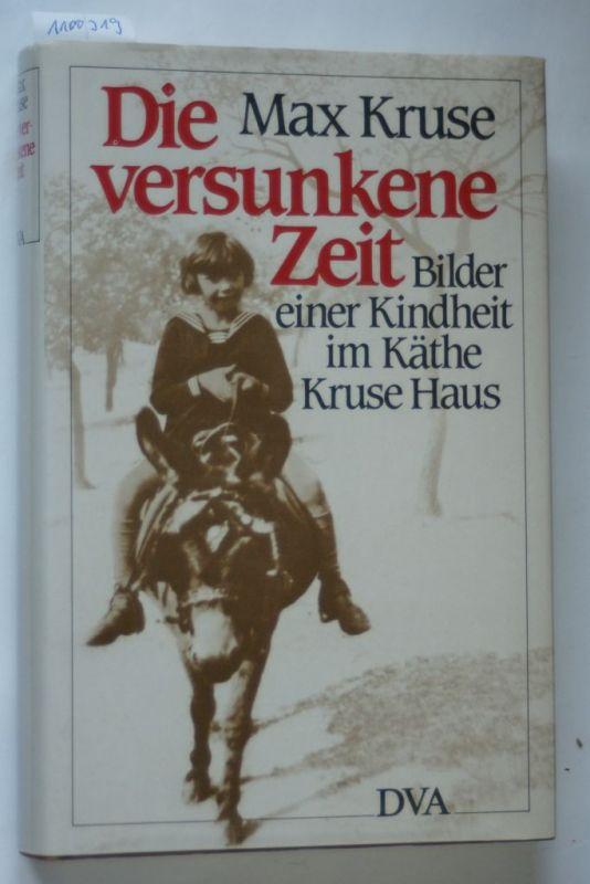 Kruse, Max: Die versunkene Zeit. Bilder einer Kindheit im Käthe-Kruse-Haus
