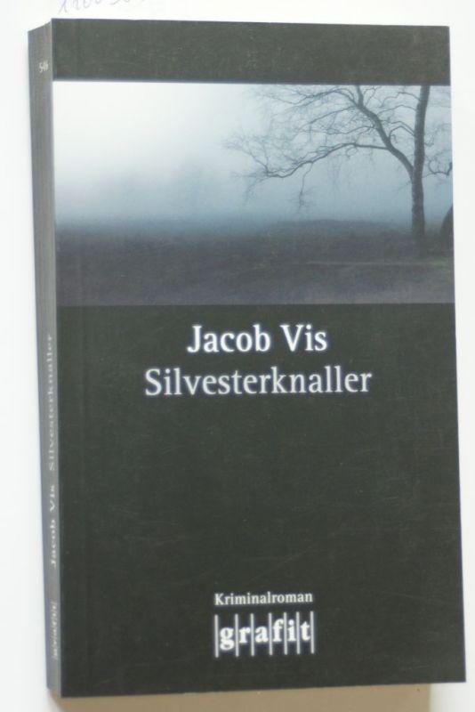 Vis, Jacob: Silvesterknaller
