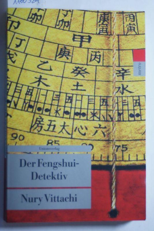 Vittachi, Nury: Der Fengshui-Detektiv (Unionsverlag Taschenbücher, Band 264)