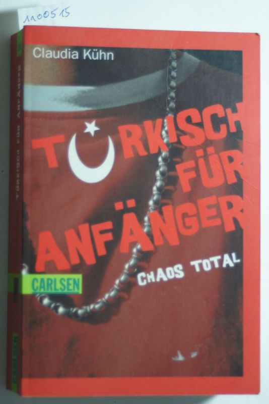 Kühn, Claudia: Türkisch für Anfänger: Türkisch für Anfänger - Chaos total Doppelband