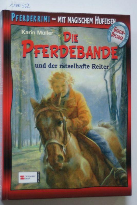 Müller, Karin: Die Pferdebande Bd. 10: Die Pferdebande und der rätselhafte Reiter