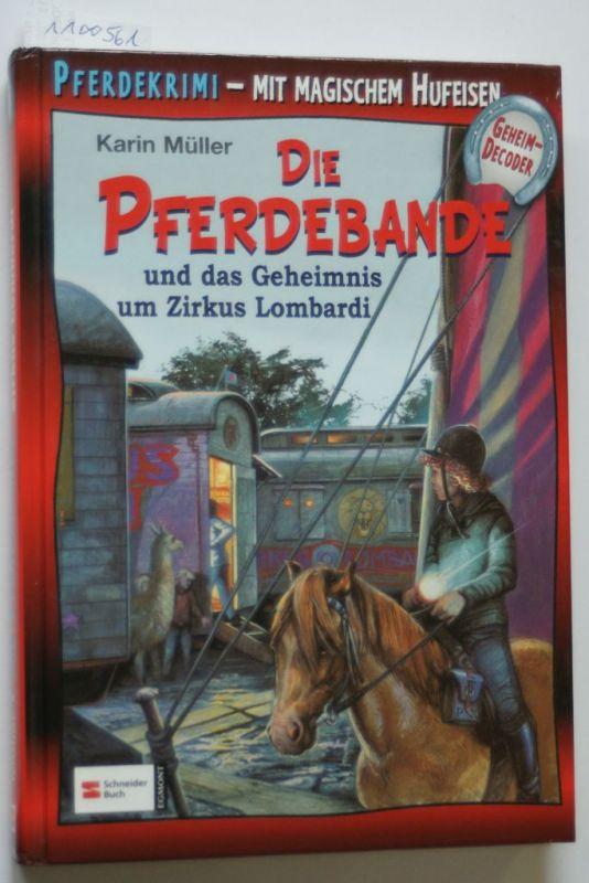 Müller, Karin: Die Pferdebande und das Geheimnis um Zirkus Lombardi