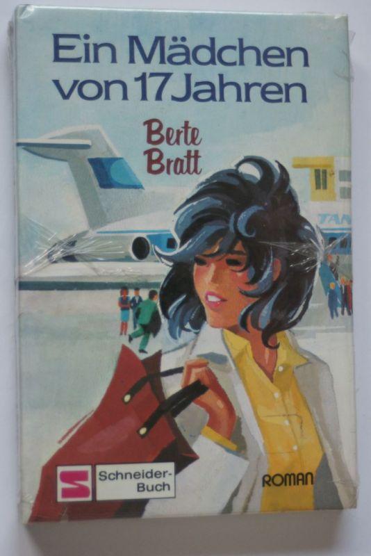 Berte, Bratt und M. Kolnberger Anton: Ein Mädchen von siebzehn Jahren - Roman für junge Mädchen
