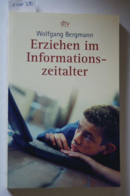 Bergmann, Wolfgang: Erziehen im Informationszeitalter